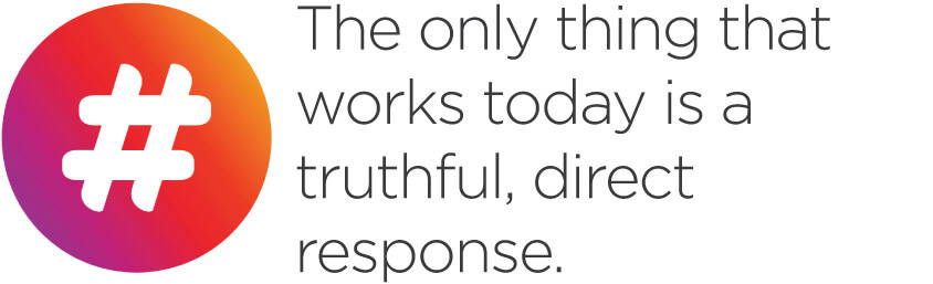 pull quote: The only thing that works today is a truthful, direct response.