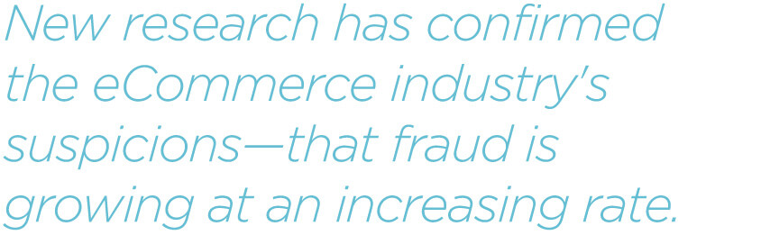 pq-New-research-has-confirmed-the-eCommerce-industry's-suspicions-that-fraud-is-growing-at-an-increasing-rate.jpg