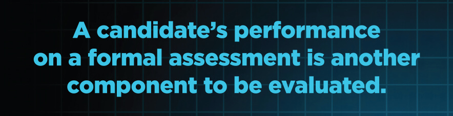 A-candidates-performance-on-a-formal-assessment-is-another-component-to-be-evaluated.jpg