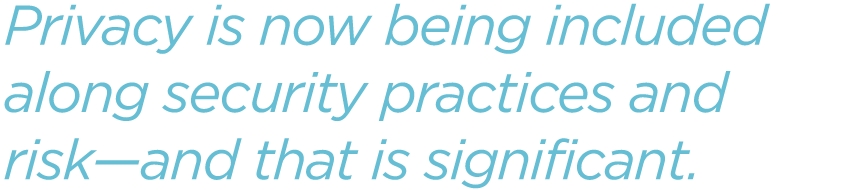 Privacy-is-now-being-included-along-security-practices-and-risk-and-that-is-significant.png