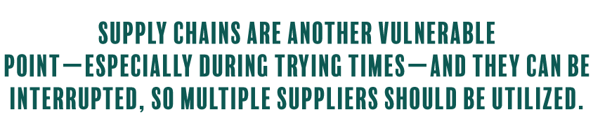 Supply-chains-are-another-vulnerable-point-especially-during-trying-times-and-they-can-be-interrupted-so-multiple-suppliers-should-be-utilized.png
