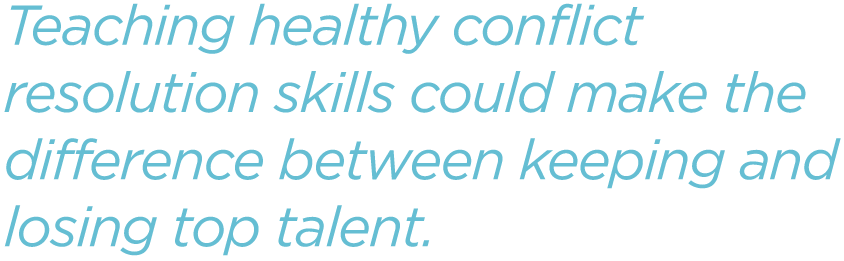 Teaching-healthy-conflict-resolution-skills-could-make-the-difference-between-keeping-and-losing-top-talent.png