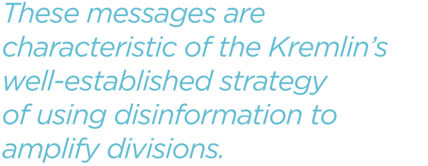 These-messages-are-characteristic-of-the-Kremlins-well-established-strategy-of-using-disinformation-to-amplify-divisions.png