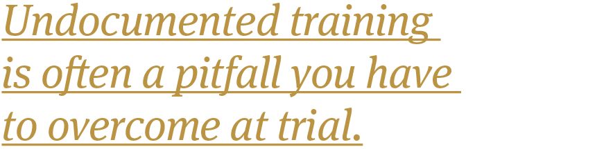 Undocumented-training-is-often-a-pitfall-you-have-to-overcome-at-trial.png