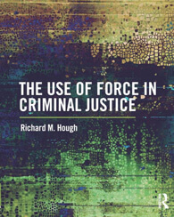 0820-NewsTrends-Book-Review-The-Use-of-Force-in-Criminal-Justice.jpg