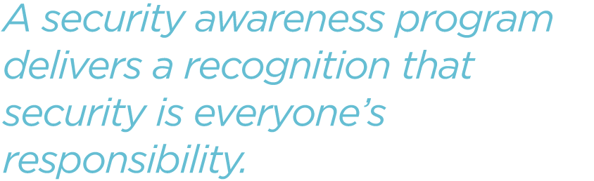 A-security-awareness-program-delivers-a-recognition-that-security-is-everyones-responsibility.png