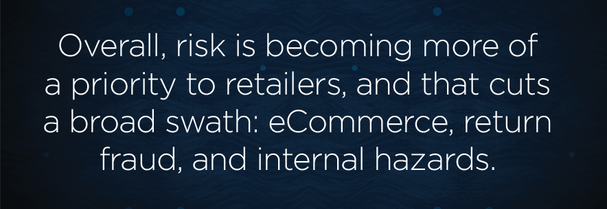 Overall-risk-is-becoming-more-of-a-priority-to-retailers-and-that-cuts-a-broad-swath-eCommerce-return-fraud-and-internal-hazards.png