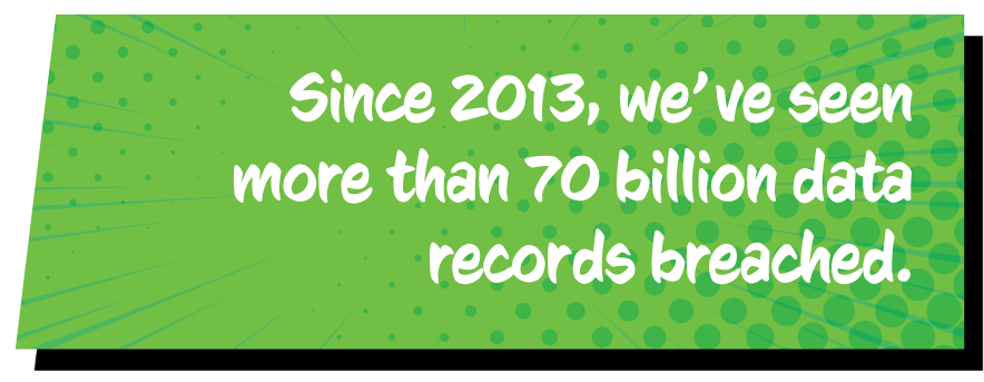 Since-2013-weve-seen-more-than-70-billion-data-records-breached.png