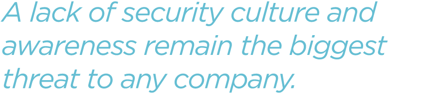 A-lack-of-security-culture-and-awareness-remain-the-biggest-threat-to-any-company.png