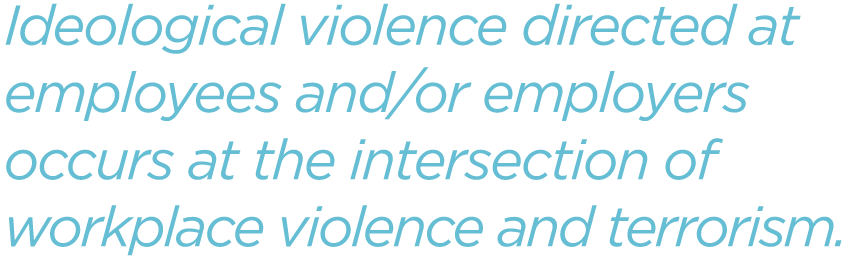 Ideological-violence-directed-at-employees-and-or-employers-occurs-at-the-intersection-of-workplace-violence-and-terrorism.png