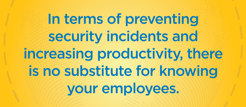 In-terms-of-preventing-security-incidents-and-increasing-productivity-there-is-no-substitute-for-knowing-your-employees.jpg