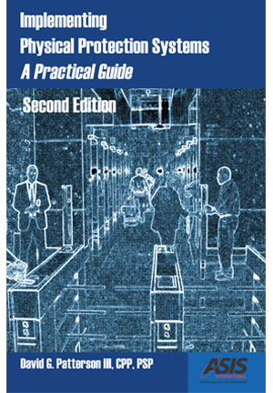 Implementing Physical Protection Systems: A Practical Guide, 2nd Ed